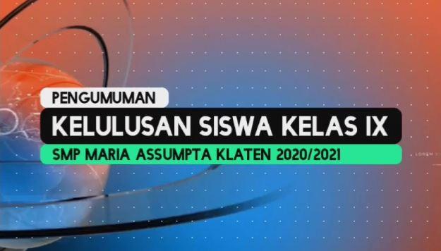 Pengumuman Kelulusan SMP Maria Assumpta Tahun Pelajaran 2020/2021